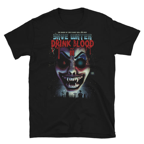"Count D. ""Save Water Drink Blood Part 3"" T-Shirt"