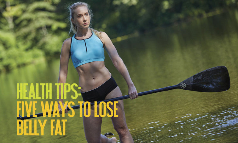 Health Tips: 5 Ways to Lose Belly Fat