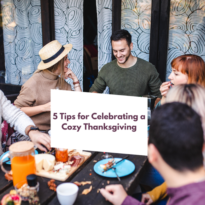 5 Tips for Celebrating a Cozy Thanksgiving