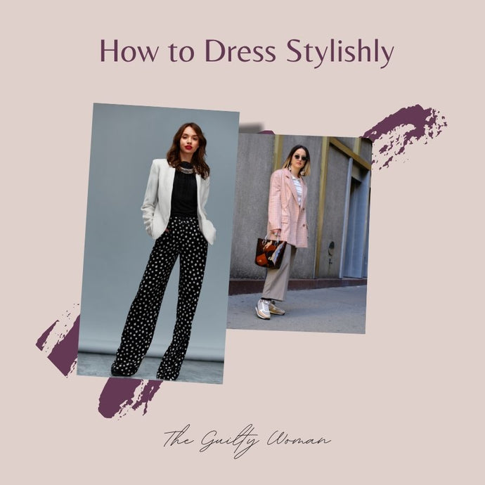 How to Dress Stylishly