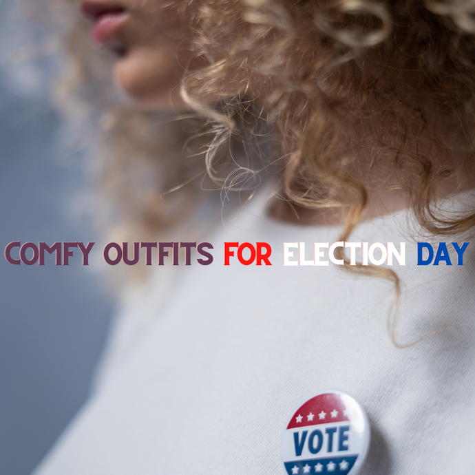 Comfy Outfits for Election Day