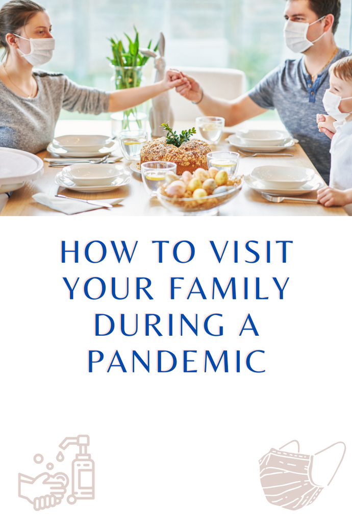 How to Visit Your Family During a Pandemic