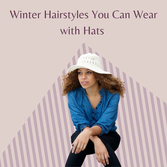 Winter Hairstyles You Can Wear with Hats