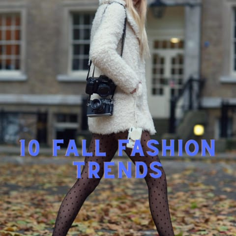10 Fall Fashion Trends