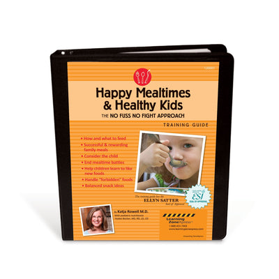 Happy Mealtimes & Healthy Kids Training Guide