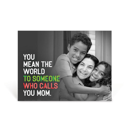 You Mean the World to Me Mom Poster