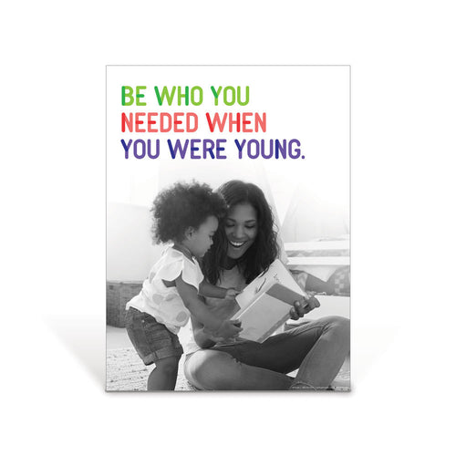 Be Who You Needed When You Were Young Poster