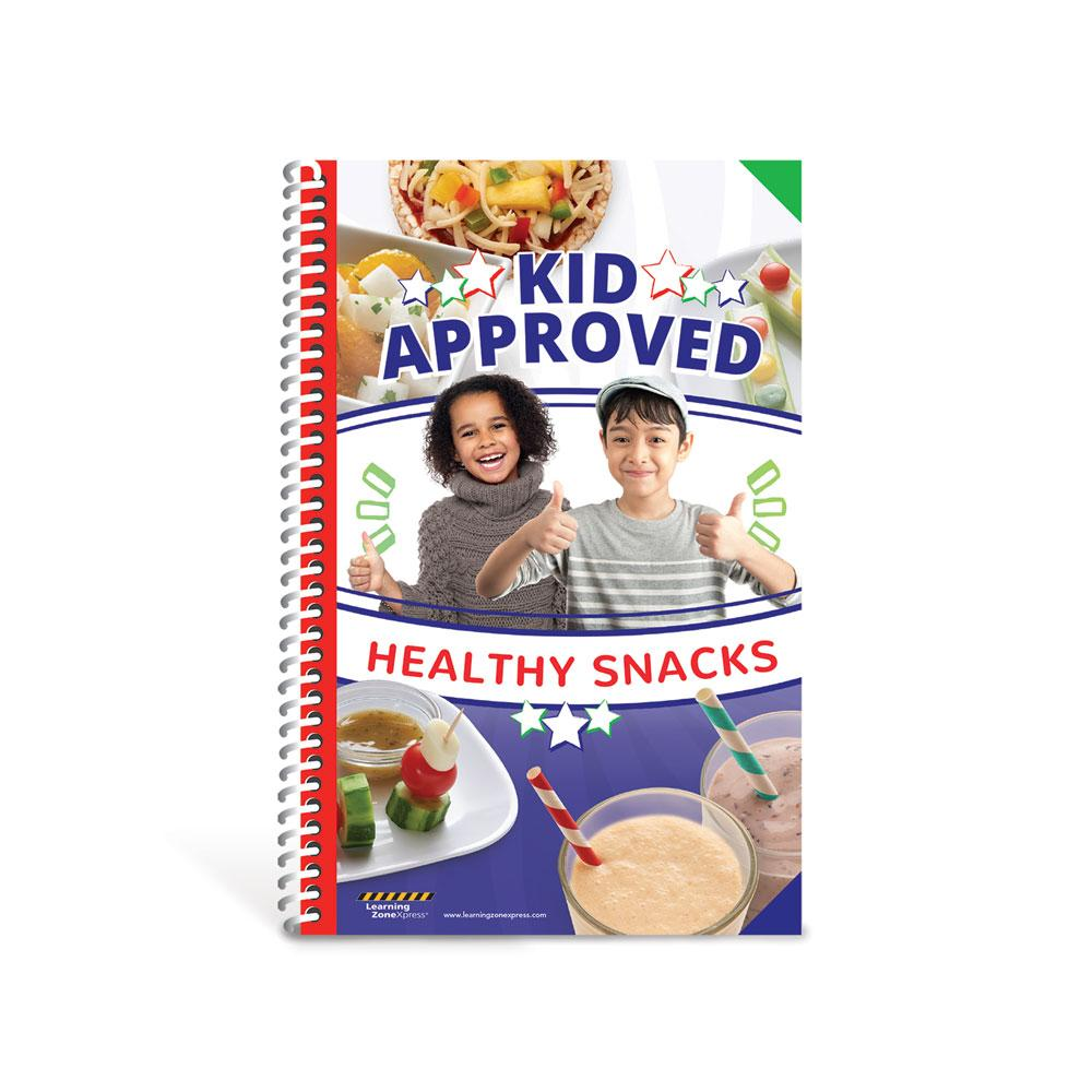 Kid Approved Healthy Snacks Cookbook