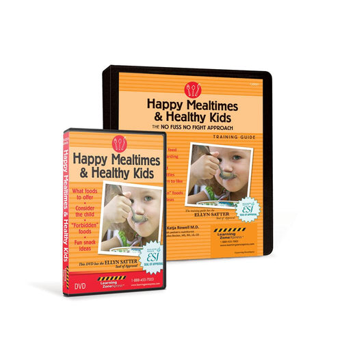 Happy Mealtimes & Healthy Kids DVD and Training Guide