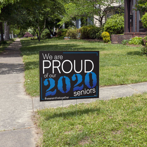 Proud of Our 2020 Seniors Yard Sign
