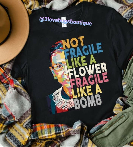 Ruth Bader Ginsburg Fragile Like A Bomb Black Shirt