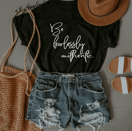 Be Fearlessly Authentic Shirt