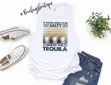 Load image into Gallery viewer, If You're Going To Be Salty Bring The Tequila Tank(Vintage) - 3lovebugsboutique