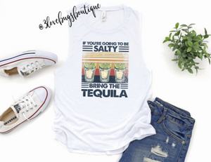 If You're Going To Be Salty Bring The Tequila Tank(Vintage) - 3lovebugsboutique