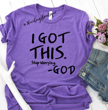 Load image into Gallery viewer, I Got This God Shirt - 3lovebugsboutique