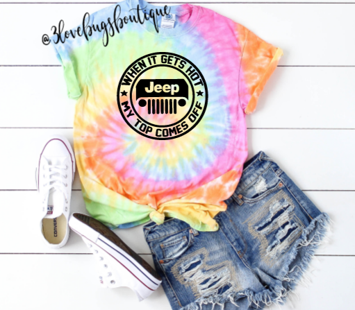 When it gets hot my top comes off Pastel Tie Dye Shirt - 3lovebugsboutique