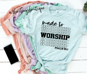 Made to Worship - 3lovebugsboutique