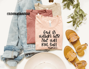 God is within her she will not fall Shirt-Psalm 46:5