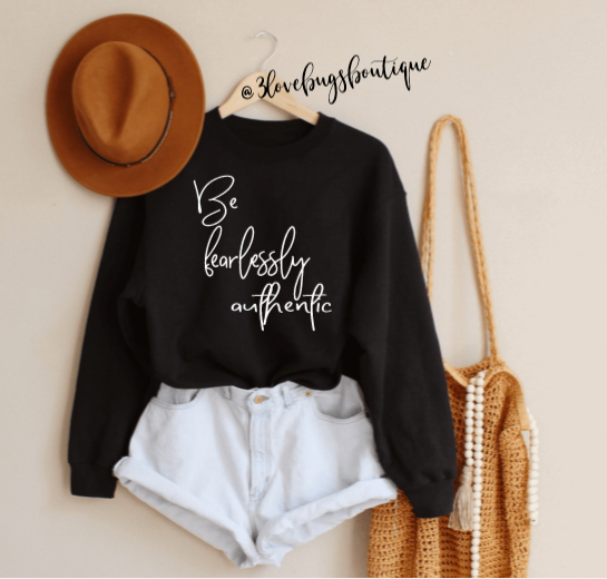 Be Fearless Authentic Sweatshirt - 3lovebugsboutique