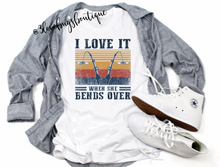 Load image into Gallery viewer, I Love It When She Bends Over T-shirt(Vintage) - 3lovebugsboutique