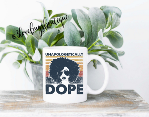 Unapologetically Dope Mug - 3lovebugsboutique