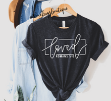 Load image into Gallery viewer, Loved Romans 5:18 shirt