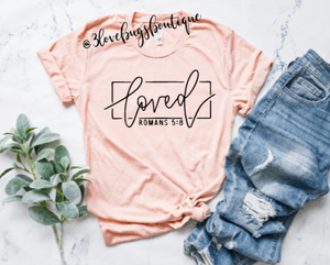 Loved Romans 5:18 shirt