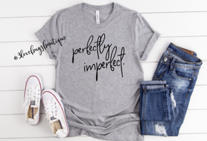 Perfectly Imperfect Shirt
