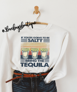 If You're Going To Be Salty Sweatshirt(Vintage) - 3lovebugsboutique