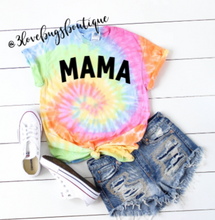 Load image into Gallery viewer, Mama Tie Dye