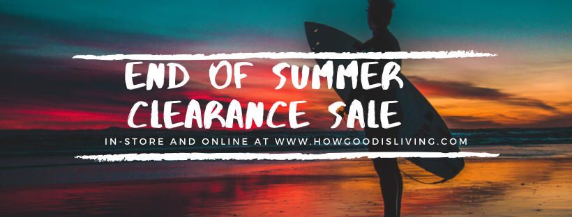 End of Summer Clearance Sale - 30% off - in-store and online now!