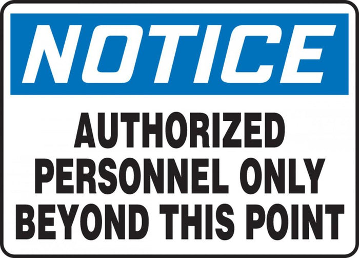 Notice Authorized Personnel Only Beyond This Point Plastic Sign