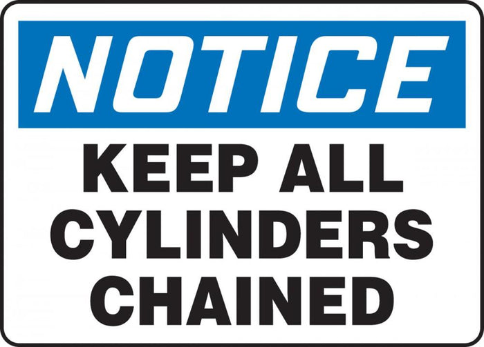 Notice Keep All Cylinders Chained Plastic Sign