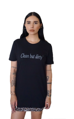 CLEAN BUT DIRTY T-SHIRT (BLACK)