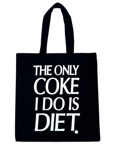 THE ONLY COKE I DO IS DIET TOTE BAG