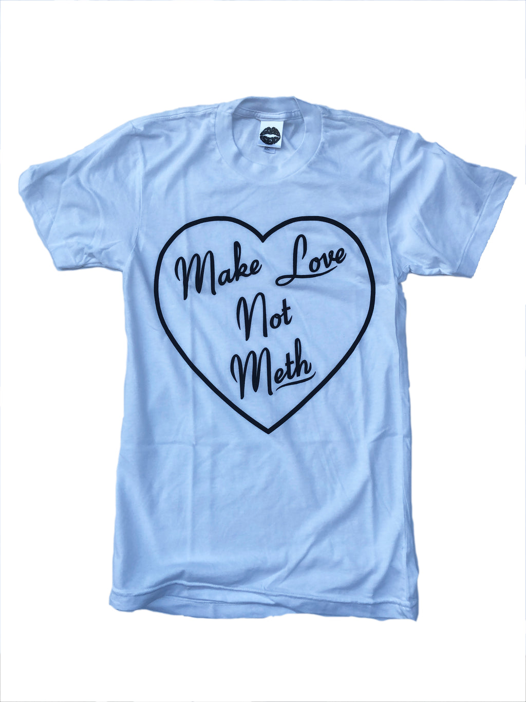 MAKE LOVE NOT METH WHITE T-SHIRT