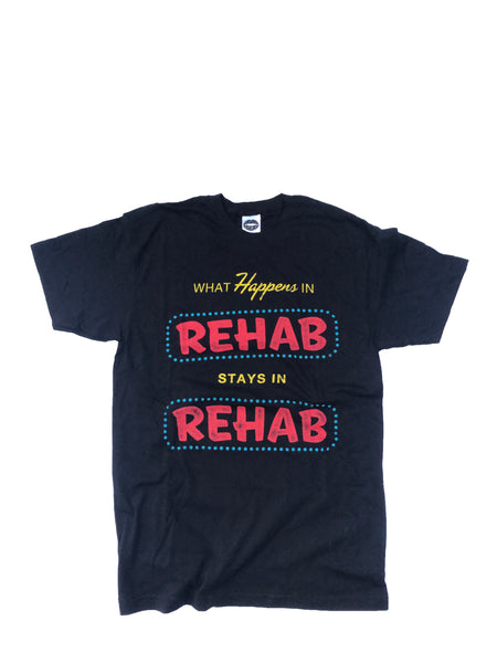 WHAT HAPPENS IN REHAB T-SHIRT