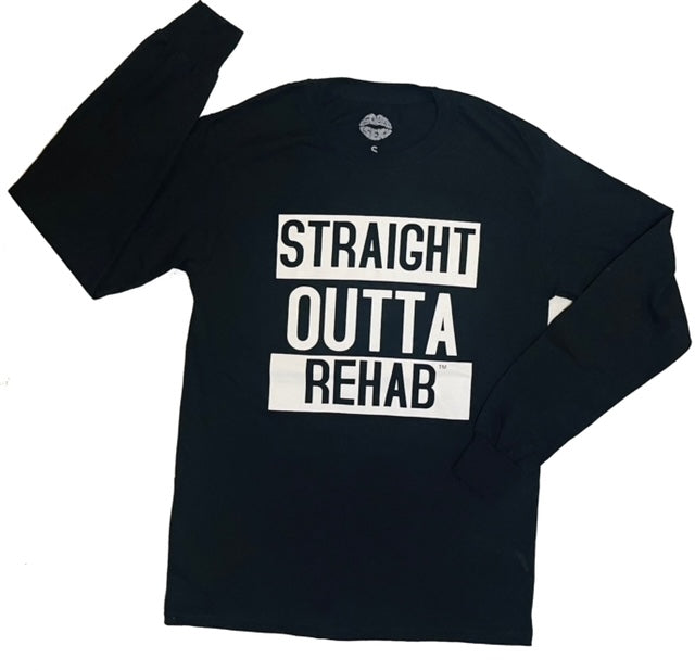 Straight Outta Rehab Long Sleeve T-Shirt