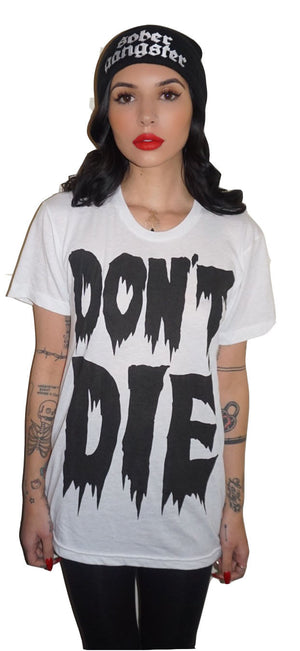 Don't Die T-Shirt