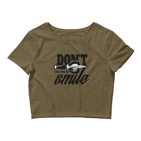 Don't Tell Me To Smile Crop Tee