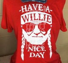 Load image into Gallery viewer, Have a WILLIE Nice Day