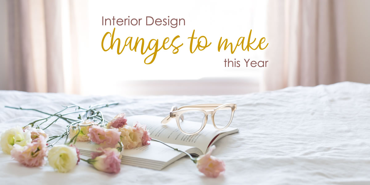 Interior Design changes you must make this year 2020