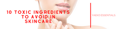 10 Toxic Ingredients to Avoid in Skincare