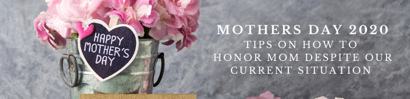 Things to do for mom this Mothers Day 2020
