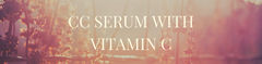 Benefits of CC SERUM WITH VITAMIN C and how to use it