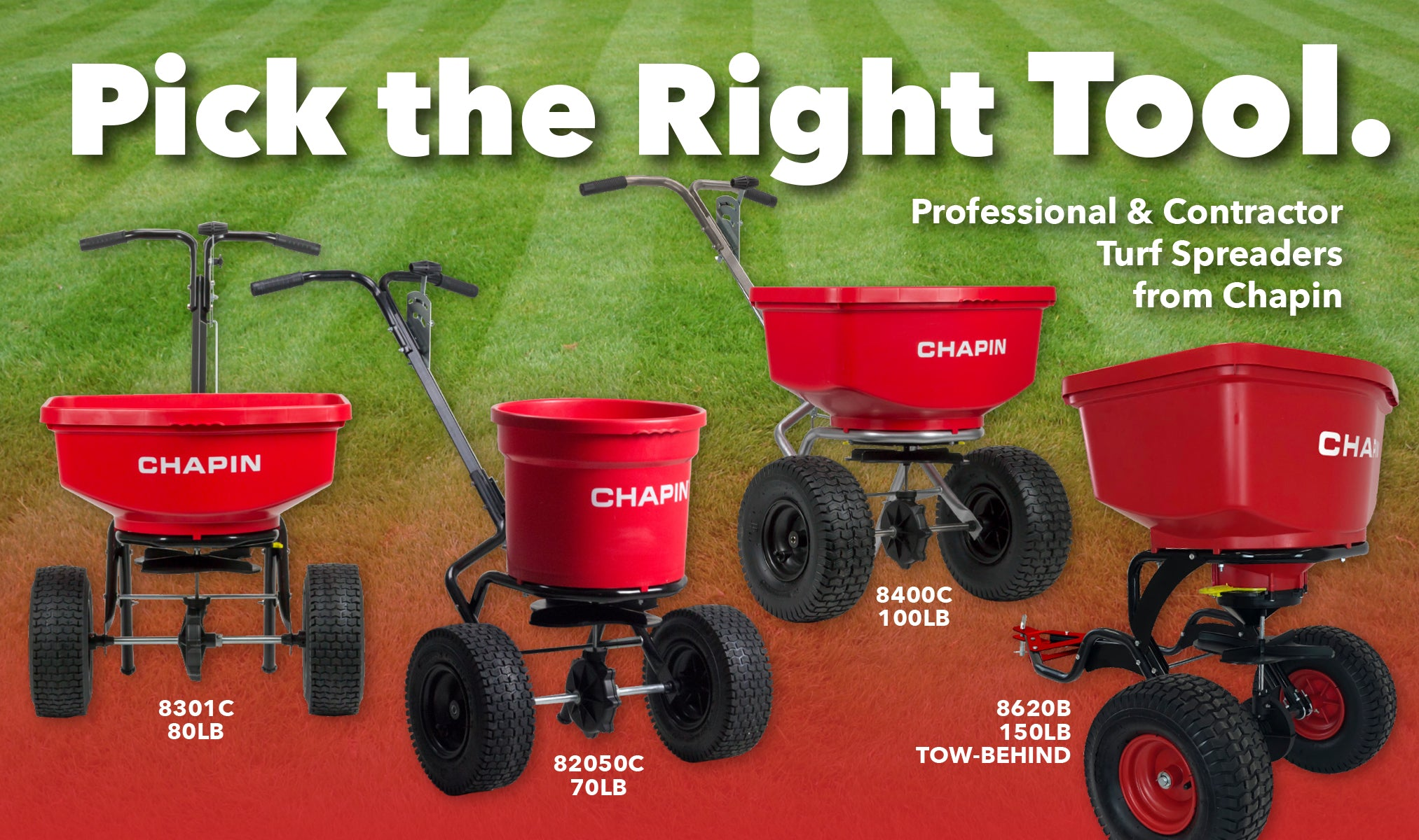Pick the right tool. Chapin Professional and Contractor spreaders