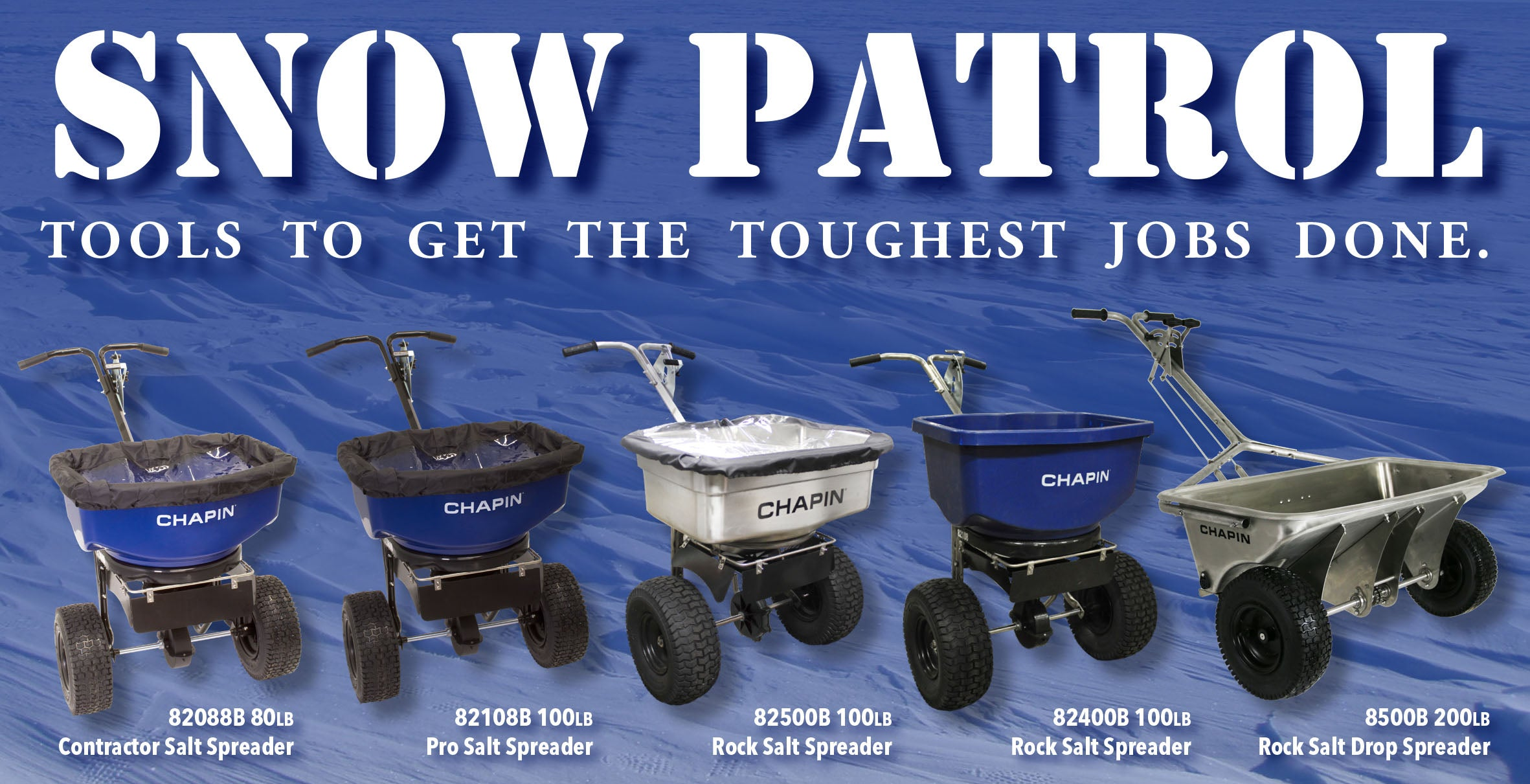 Snow Patrol - Tools to get the toughest jobs done - Chapin Professional Salt Spreader line up