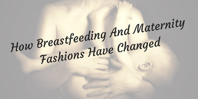 How Breastfeeding And Maternity Fashions Have Changed