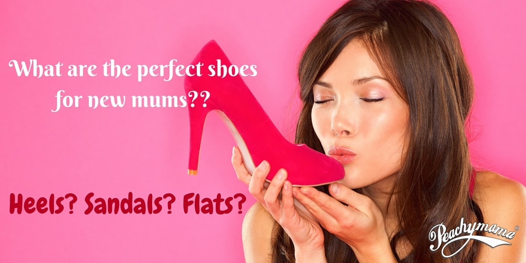 Qualities Of A Perfect New Mum Shoe