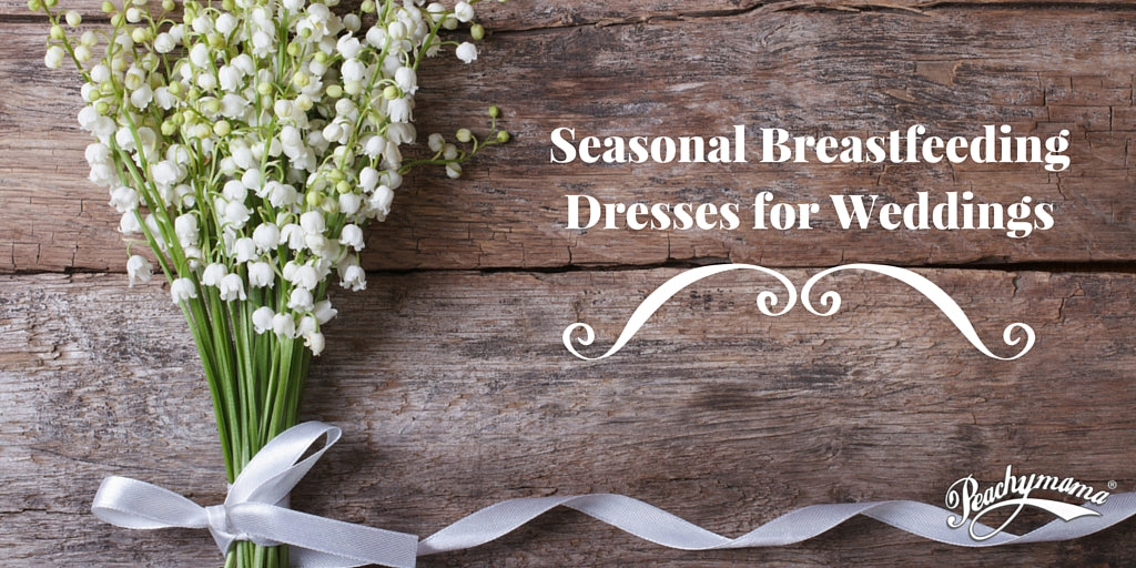Seasonal Breastfeeding Dresses For Weddings